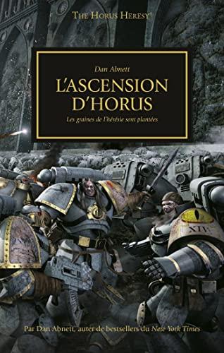 9781780301532: The Horus Heresy, Tome 1 : L'ascension d'Horus : Les graines de l'hérésie sont plantées