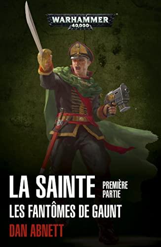 9781780305547: Les Fantômes de Gaunt Cycle second La Sainte, Première partie :