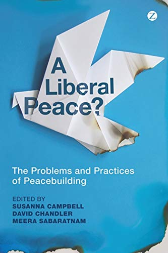 9781780320038: A Liberal Peace?: The Problems and Practices of Peacebuilding