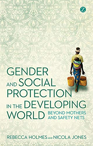 9781780320410: Gender and Social Protection in the Developing World: Beyond Mothers and Safety Nets (Gender and Environment)
