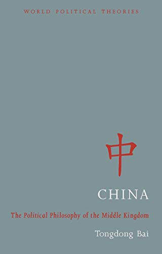 9781780320755: China - The Political Philosophy of the Middle Kingdom: The Middle Way of the Middle Kingdom (World Political Theories)