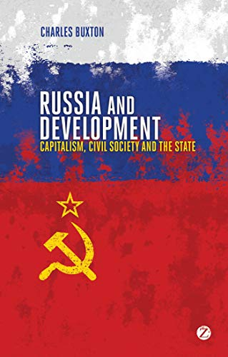 9781780321080: Russia and Development: Capitalism, Civil Society and the State