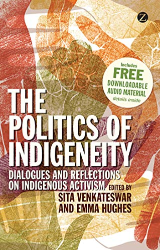 9781780321202: The Politics of Indigeneity: Dialogues and Reflections on Indigenous Activism
