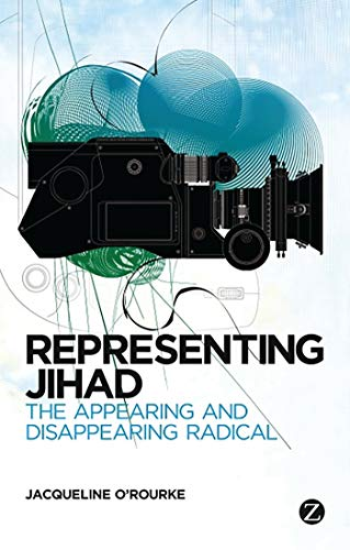 9781780322629: Representing Jihad: The Appearing and Disappearing Radical