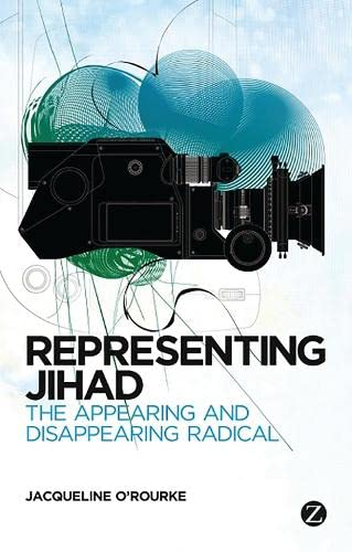 9781780322636: Representing Jihad: The Appearing and Disappearing Radical