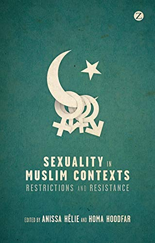 9781780322865: Sexuality in Muslim Contexts: Restrictions and Resistance