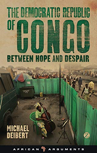 9781780323466: The Democratic Republic of Congo: Between Hope and Despair (African Arguments)