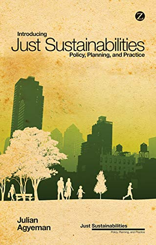 9781780324098: Introducing Just Sustainabilities: Policy, Planning and Practice (Just Sustainabilities)
