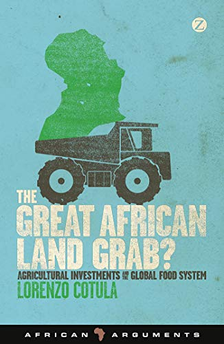 9781780324203: The Great African Land Grab?: Agricultural Investments and the Global Food System (African Arguments)