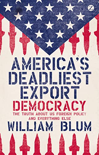 9781780324456: America's Deadliest Export: Democracy - The Truth About US Foreign Policy and Everything Else