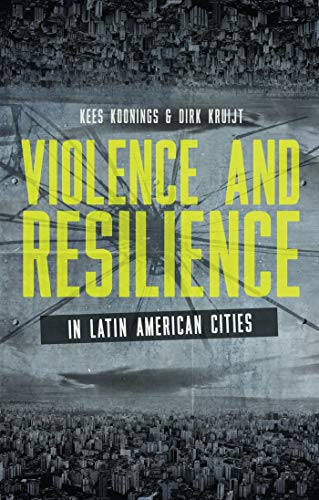 Violence and Resilience in Latin American Cities (Paperback): Kees Koonings