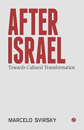 After Israel: Towards Cultural Transformation: Marcelo Svirsky