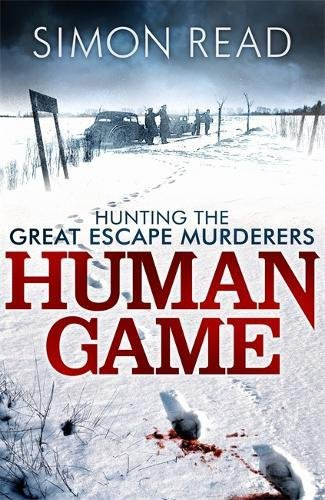 9781780330204: Human Game: Hunting the Great Escape Murderers