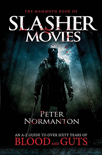 The Mammoth Book of Slasher Movies (Mammoth: Normanton, Peter