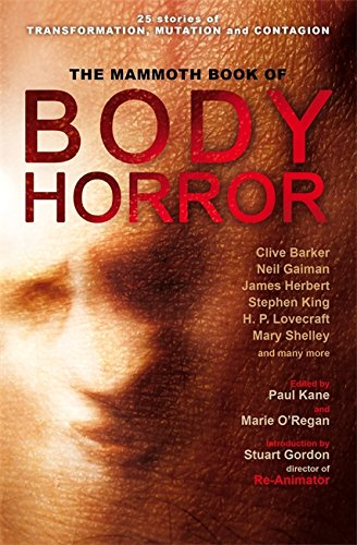 9781780330396: The Mammoth Book of Body Horror (Mammoth Books)