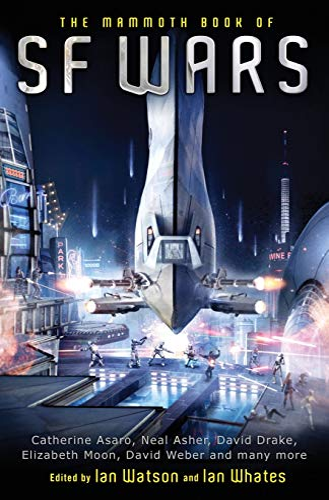The Mammoth Book of SF Wars (Mammoth Books): Watson, Ian; Whates, Ian