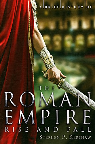 9781780330488: A Brief History of the Roman Empire (Brief Histories)