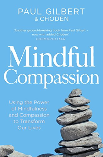 Mindful Compassion: Choden, Gilbert, Prof