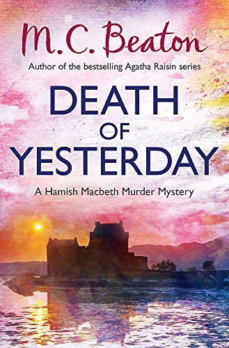 DEATH OF YESTERDAY - A HAMISH MACBETH MURDER MYSTERY