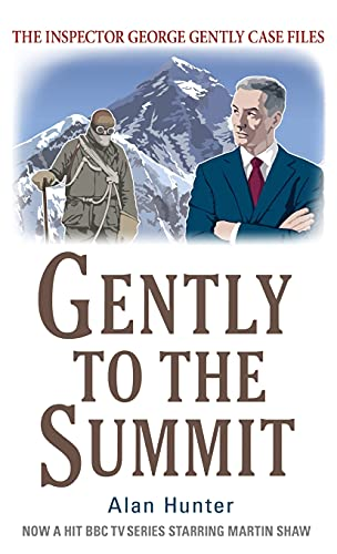 Gently to the Summit (The Inspector George Gently Case Files): Hunter, Alan