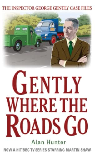 9781780331508: Gently Where The Roads Go (Inspector George Gently Case Files)