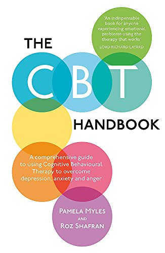 9781780332017: The CBT Handbook: A Comprehensive Guide to Using Cognitive Behavioural Therapy to Overcome Depression, Anxiety and Anger