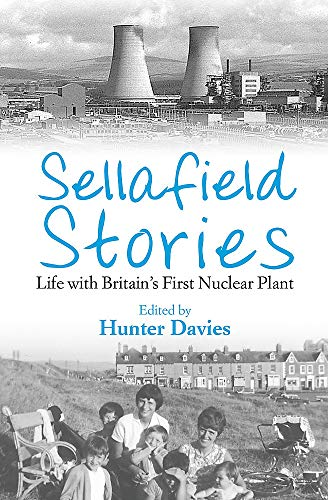 Sellafield Stories (1780332998) by Hunter Davies