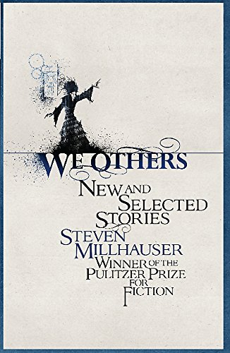 9781780333045: We Others: New and Selected Stories