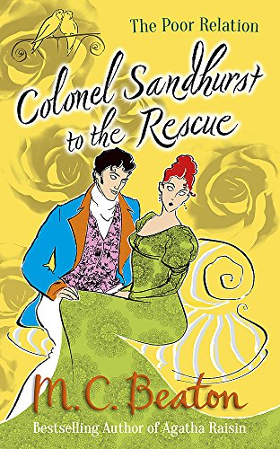 Colonel Sandhurst to the Rescue (The Poor Relation series): Beaton, M.C.
