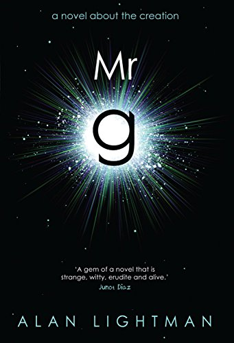 MR G: A Novel about the Creation (1780333781) by Alan P. Lightman