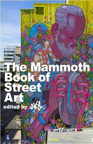 9781780333892: The Mammoth Book of Street Art