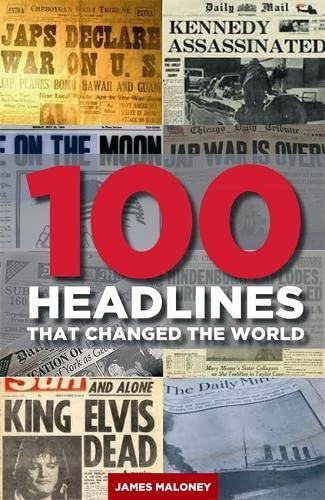 100 Headlines That Changed the World (Mammoth Books): Maloney, James