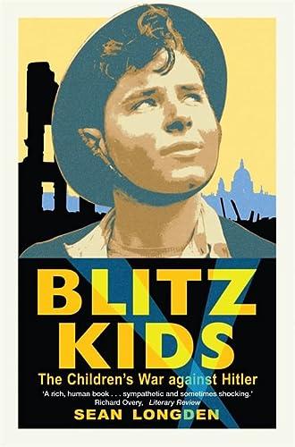9781780335520: Blitz Kids: The Children's War Against Hitler
