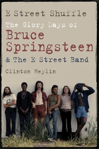 9781780335797: E Street Shuffle: The Glory Days of Bruce Springsteen and the E Street Band