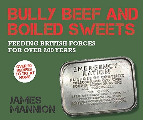 9781780336060: Bully Beef and Boiled Sweets: British military grub since 1707
