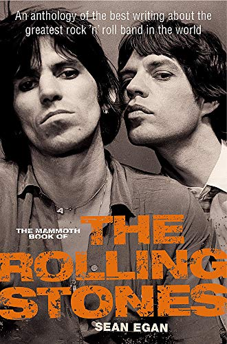 9781780336466: The Mammoth Book of the Rolling Stones: An anthology of the best writing about the greatest rock 'n' roll band in the world