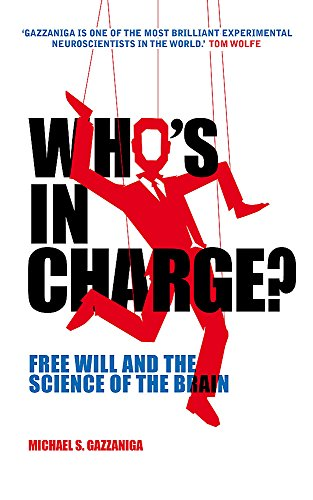9781780337753: Who's in Charge?: Free Will and the Science of the Brain