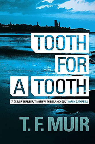 Tooth for a Tooth (DCI Andy Gilchrist): Muir, T F