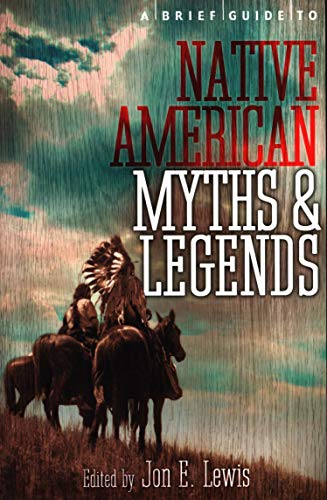 A Brief Guide to Native American Myths and Legends (Brief Histories): Spence, Lewis