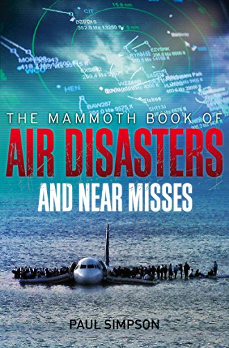 9781780338286: The Mammoth Book of Air Disasters and Near Misses (Mammoth Books)