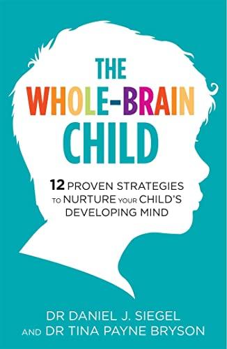 9781780338378: Whole Brain Child