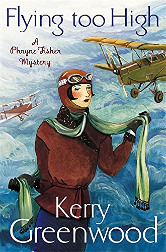 9781780339528: Flying Too High: Miss Phryne Fisher Investigates (A Phryne Fisher Mystery)