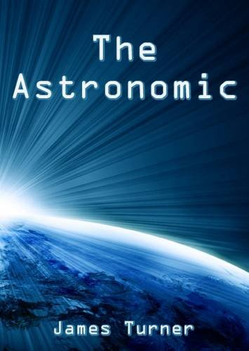 The Astronomic (9781780352138) by James Turner