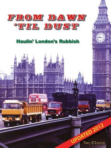 From Dawn Til Dust: Haulin' London's Rubbish (1780353111) by Tony O'Connor