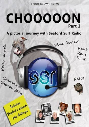 Chooooon! Part 1.: Part 1: A Pictorial Journey with Seaford Surf Radio (1780353685) by Shaw, Wayne