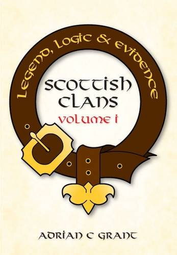 9781780354033: Scottish Clans: Legend, Logic & Evidence: 1
