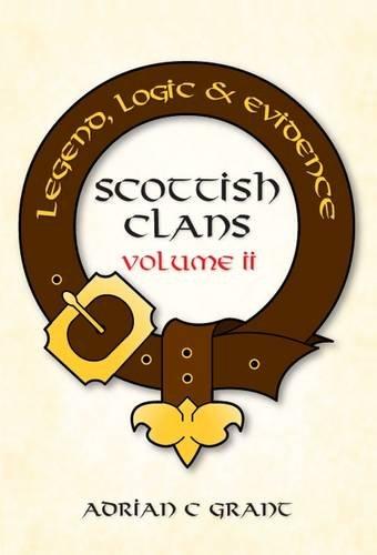 9781780354040: Scottish Clans: Legend, Logic & Evidence