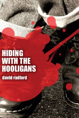 9781780354187: Hiding with the Hooligans