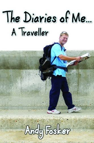 9781780354446: The Diaries of Me: A Traveller