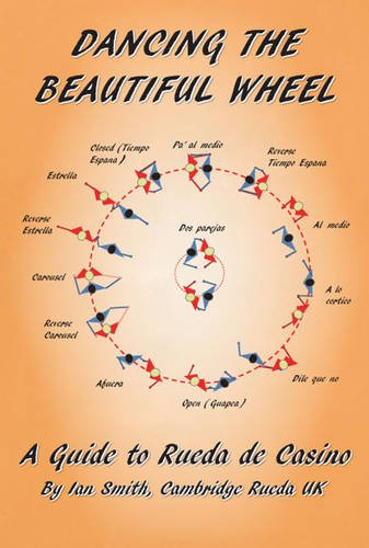 9781780354941: Dancing the Beautiful Wheel - A Guide to Rueda De Casino